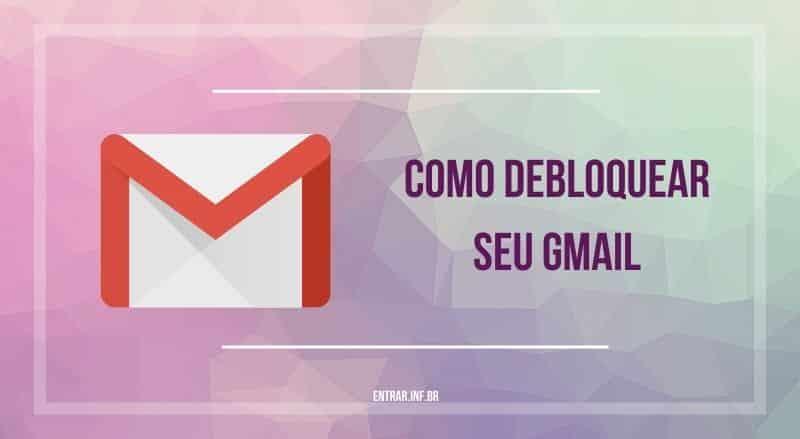 omo debloquear seu gmail