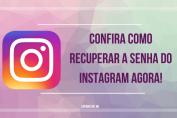 Confira como recuperar a senha do Instagram agora!